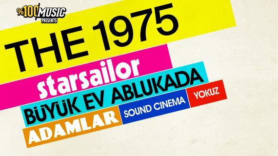 %100 Music Presents: The 1975 & Starsailor